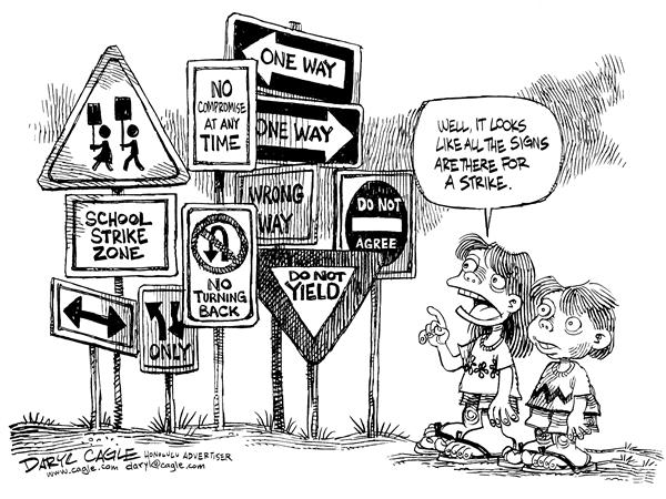 Daryl Cagle - MSNBC.com - Signs Of Strike - English - signs, strike, education, school, kids, agree, yield, time, wrong, Hawaii, teacher, zone, only, one way, do not yield, do not, children, pay raise, cost of living, Ben Cayetano