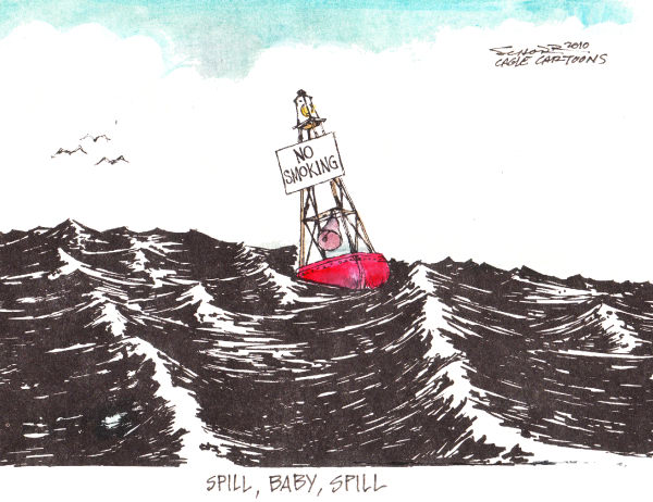 Bill Schorr - Cagle Cartoons - Spill Baby Spill - English - oil, offshore drilling, oil spill, drill baby drill, obama oil drilling