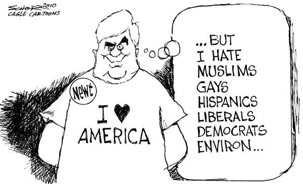 Bill Schorr - Cagle Cartoons - Newt Gingrich Loves America - English - Newt Gingrich, muslims, gays, hispanics, ground zero mosque,