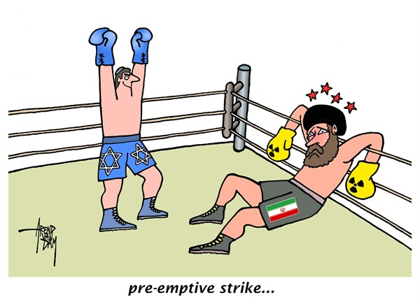 Arend Van Dam - politicalcartoons.com - pre-emptive strike - English - Israel, Iran, MidEast, nuclear weapons