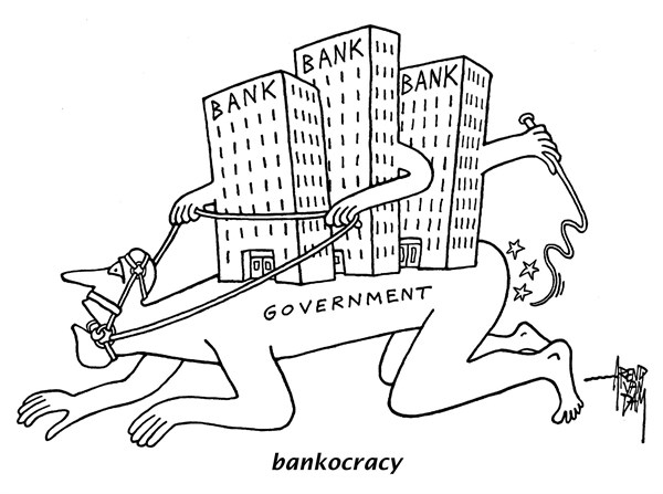 Arend Van Dam - politicalcartoons.com - bankocracy - English - banks, bank, bankers