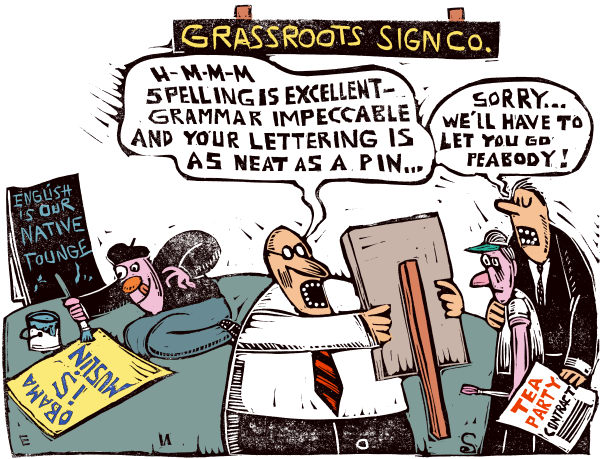 Randall Enos - Cagle Cartoons - Tea Party Grammar COLOR - English - tea party,Obama,muslim,English,Grassroots,sign,grammar,spelling,conservative,republican