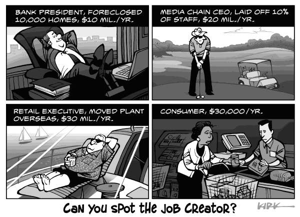 Kirk Anderson - Politicalcartoons.com - Job Creators - English - job creator, jobs, create jobs, economy, class, class war, class warfare, foreclosure, foreclose, ceo, executive, outsourcing, downsizing, job cuts, layoff, staff reduction, consumer, stimulus, loopholes, work