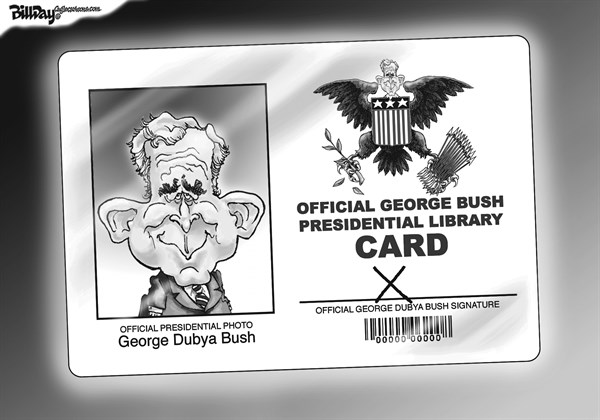 Bill Day - Cagle Cartoons - Dubya's Library Card    - English - Bush presidential Library, card, signature, Bush, library, was peace