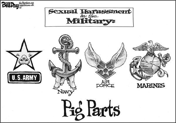 Bill Day - Cagle Cartoons - PIG PARTS    - English - sexual harassment, military, zero tolerance, sexism, rape