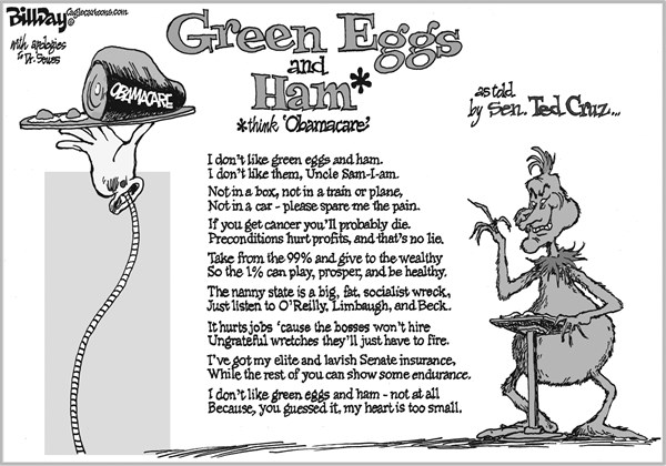Bill Day - Cagle Cartoons - GREEN EGGS and HAM   - English - Ted Cruz, Obamacare, Green Eggs, Ham, Grinch