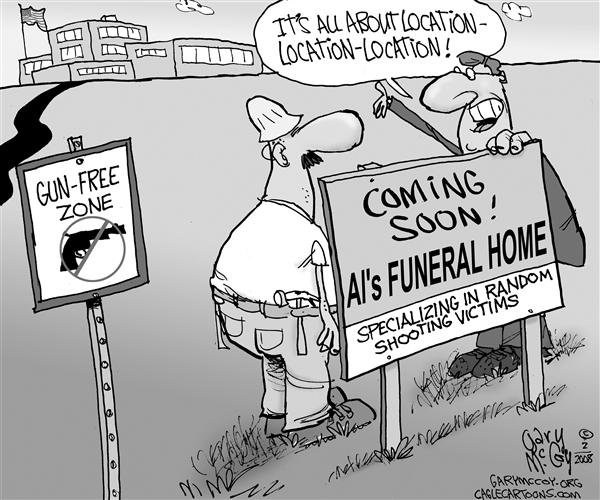 Gary McCoy - Cagle Cartoons - Gun-Free Death Zone - English - Guns,Hand Guns,2nd Amendment,Second Amendment,Right To Bear Arms,Gun Control,Gun-Free Zone,Gun Ban,School Shootings,NIU Shooting,Northern Illinois University,Virginia Tech Massacre,Steven Kazmierczak,Gunman