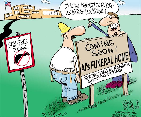 Gary McCoy - Cagle Cartoons - Gun-Free Death Zone COLOR - English - Guns,Hand Guns,2nd Amendment,Second Amendment,Right To Bear Arms,Gun Control,Gun-Free Zone,Gun Ban,School Shootings,NIU Shooting,Northern Illinois University,Virginia Tech Massacre,Steven Kazmierczak,Gunman