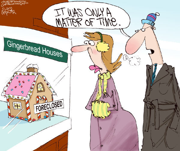Gary McCoy - Cagle Cartoons - Holiday Foreclosures COLOR - English - Home Foreclosures,Foreclosure,Housing Market,Recession,Housing Crisis,Mortgages,Real Estate,Foreclosed Homes,Credit,Housing Crash,Fannie Mae,Freddie Mac