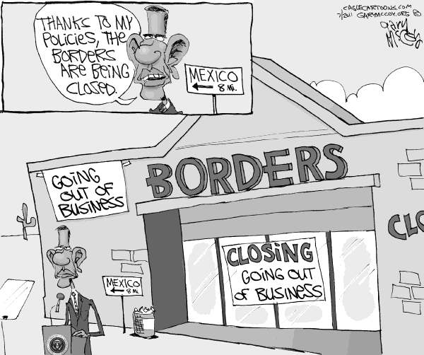 Gary McCoy - Cagle Cartoons - Closed Borders - English - Borders Bookstores,Borders,Immigration Policy,President Obama,Barack Obama,Obama,Illegal Immigration,Economy,Borders Books,Big Box Stores,Big Box Booksellers,Borders Liquidation,Unemployment,Book Stores