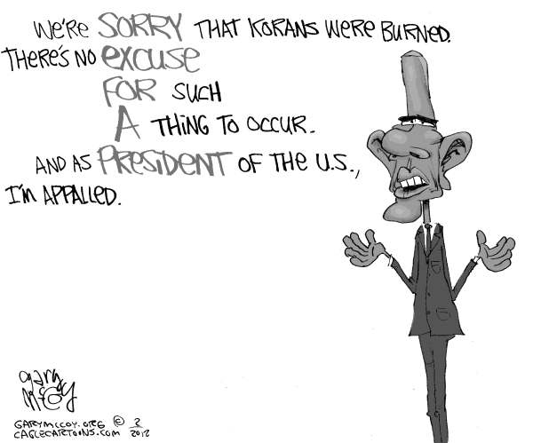 Gary McCoy - Cagle Cartoons - Sorry Obama - English - Obama,President Obama,Barack Obama,Afghan President Hamid Karzai,Koran,Burning The Koran,Anti-American Protests,Apology,Afghanistan,Quran burnings,NATO Forces,Military Base,Anti-US Protests