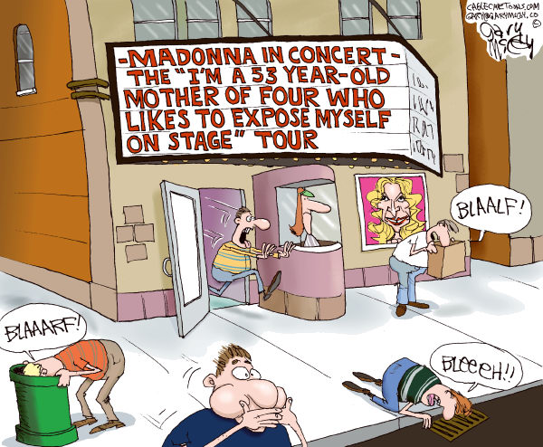 Gary McCoy - Cagle Cartoons - Madonna Exposed COLOR - English - Madonna,Madonna Louise Ciccone,Singer,Recording Artist,Fairground Stripper,Sir Elton,Sir Elton John,Elton John,Material Girl,Exposed,MDNA Tour,Flash,Exhibitionism