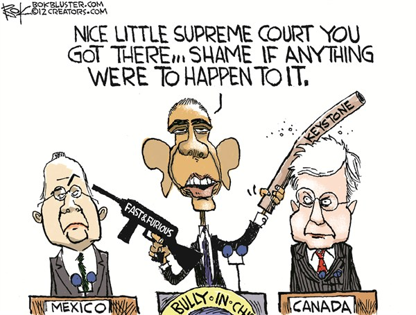 Bully in Chief © Chip Bok,The Akron (Ohio) Beacon Journal,obama,bully,canada,mexico,keystone,court