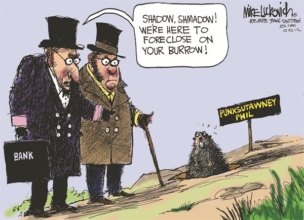 Foreclosing Phil © Mike Luckovich,The Atlanta Journal Constitution,foreclosure,Phil,Groundhog,shadow,bank
