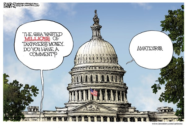 Millions Wasted © Michael Ramirez,Investors Business Daily,gsa,millions,spending,vegas,weekend,government