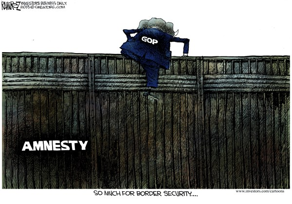 Border Securiy © Michael Ramirez,Investors Business Daily,amnesty,border,security,gop