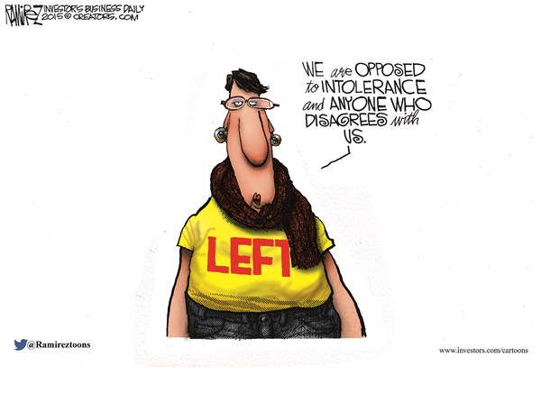 Opposed to Intolerance © Michael Ramirez,Investors Business Daily,left,intolerance,opposed,disagree