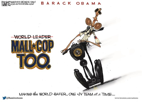 Mall Cop Too © Michael Ramirez,Investors Business Daily,obama,mall cop,world,safer,team