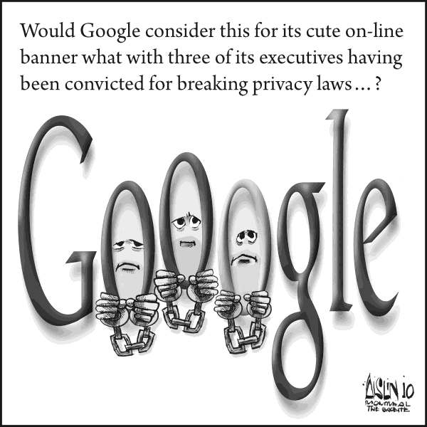 Aislin - The Montreal Gazette - Google executives convicted - English - Google, executives, convicted, Italy, privacy laws