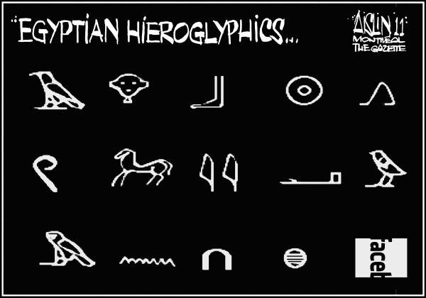 Aislin - The Montreal Gazette - Egyptianhieroglyphics - English - Egypt