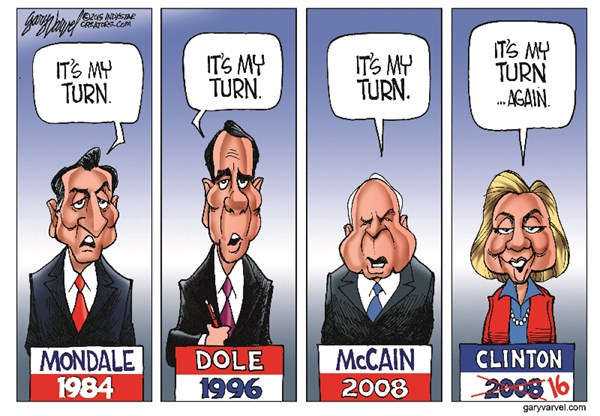 Its My Turn © Gary Varvel,The Indianapolis Star News,dole,mccain,hillary 2016,hillary clinton,campaign,election