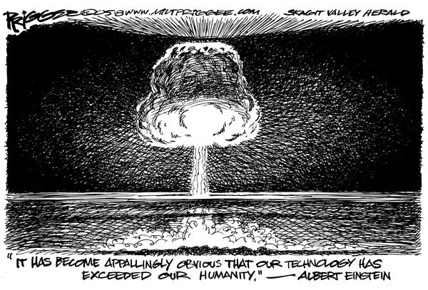 Milt Priggee - www.miltpriggee.com - Technology Vs Humanity - English - quote Albert Einstein technology humanity mushroom cloud atomic bomb
