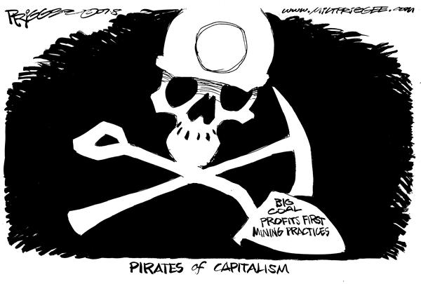 Milt Priggee - www.miltpriggee.com - pirates of capitalism - English - big, coal, mining, practices, capitalism, pirates, profits,