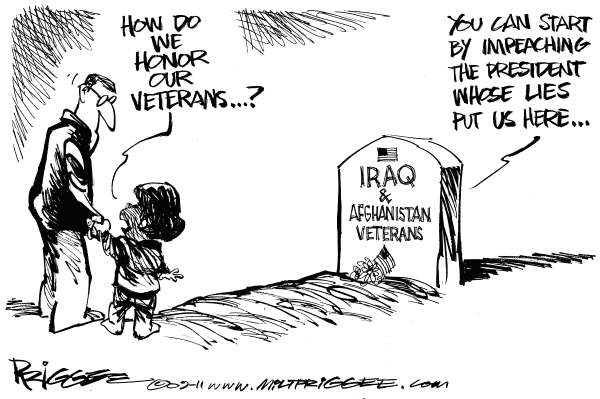 Milt Priggee - www.miltpriggee.com - Veterans Day - English - 				veterans,day,honor,lies,bush,impeach,w,afghanistan,iraq,