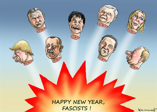Marian Kemensky - Slovakia - HAPPY NEW YEAR FOR FASCISTS - English - HAPPY NEW YEAR FOR FASCISTS,Trump,Kazcynski,Orban,Putin,Erdogan,Strache,Marine Le Pen
