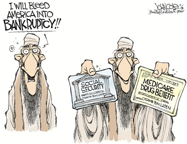 John Cole - The Scranton Times-Tribune - Osama vows to bankrupt America - English - social security, medicare, budget, deficit, bush, terror, osama, bin laden, america, terror, terrorism, terrorist, terrorists, bankrupt, bankruptcy, health care, taxes