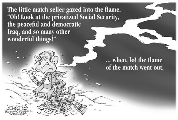 John Cole - The Scranton Times-Tribune - The Little Match Seller - English - Bush, mandate, politics, polls, iraq, social security, security, terror, supreme court, conservative, scandal, scandals, privatization, privatize, popularity, rating, ratings, approval, george, w, matches, flame, wishes, hopes, government