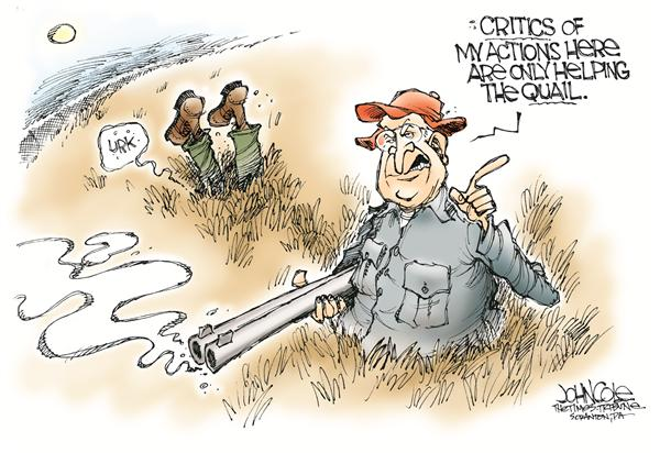 John Cole - The Scranton Times-Tribune - Cheney goes hunting -- color - English - cheney, hunting, accident, shooting, whittington, shot, lawyer, quail, vice-president, vp, iraq, war, politics, hunt, hunter, shotgun, accidental, critic, critics