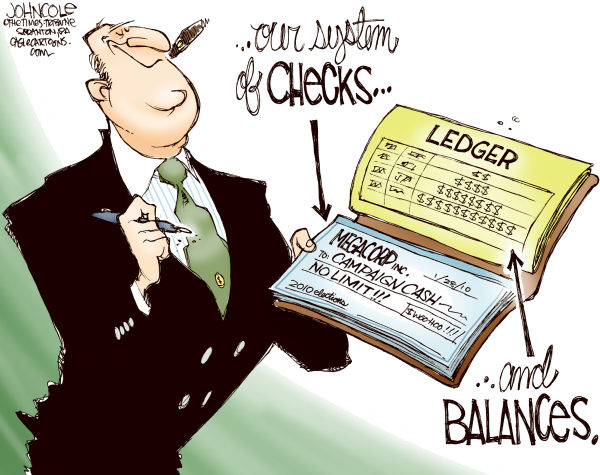 John Cole - The Scranton Times-Tribune - Checks and Balances COLOR - English - SUPREME COURT, CORPORATE, CAMPAIGN, MONEY, FINANACE, CONTRIBUTIONS, FREE SPEECH, SPEECH, 2010, ELECTION