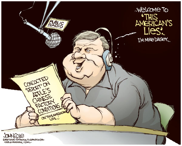John Cole - The Scranton Times-Tribune - CORRECTION This Americans Lies COLOR - English - this american life,npr,national public radio,mike daisey,ira glass,apple,computers,ipad,iphone,foxconn,china,journalism