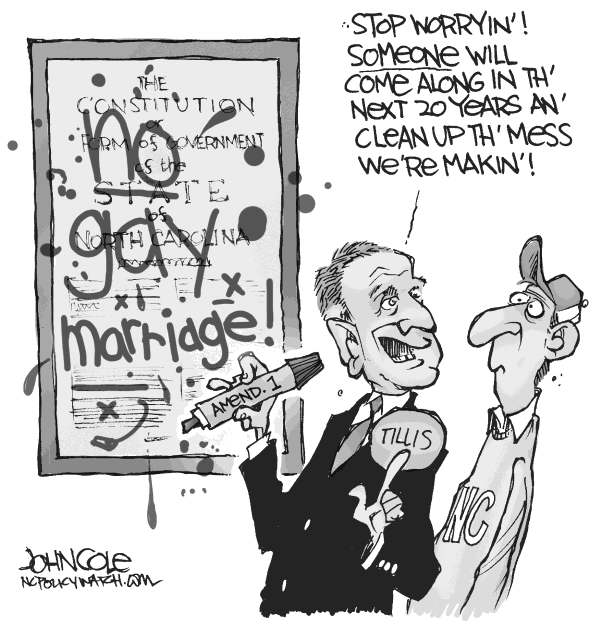 John Cole - The Scranton Times-Tribune - LOCAL NC -- Tillis and Amendment 1 BW - English - north carolina, amendment 1, gay marriage, thom tillis, gop