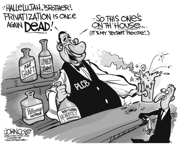John Cole - The Scranton Times-Tribune - LOCAL PA -- PLCB and privatization BW - English - PENNSYLVANIA, LIQUOR CONTROL BOARD, PLCB, ALCOHOL SALES, LEGISLATURE, CORBETT, GOP