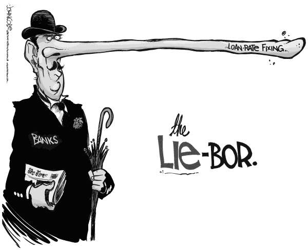 John Cole - The Scranton Times-Tribune - The Lie-bor BW - English - LIBOR, BANKS, RATES, BARCLAYS, WALL STREET, INTEREST RATE