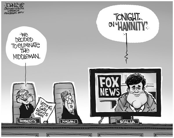 John Cole - The Scranton Times-Tribune - Scalia and Fox News BW - English - ANTONIN SCALIA, SCALIA, SUPREME COURT, VOTING RIGHTS, GAY MARRIAGE, RIGHT-WING, CONSERVATIVE, POLITICIZED, FOX NEWS, SEAN HANNITY