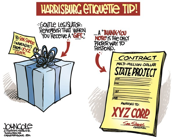 John Cole - The Scranton Times-Tribune - LOCAL PA -- Legislature and gifts COLOR - English - pennsylvania, legislature, gifts, bribery, corruption, pay-to-play, ethics