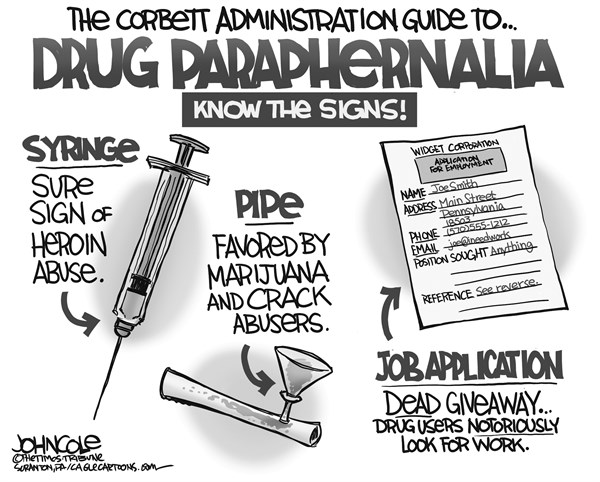 John Cole - The Scranton Times-Tribune - LOCAL PA -- Corbett's drug users BW - English - pennsylvania, tom corbett, unemployment, drugs, drug tests, GOP