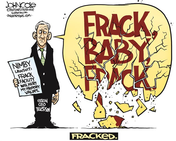 Exxon CEO and fracking © John Cole,The Scranton Times-Tribune,Exxon, Rex Tillerson, fracking, drilling, NIMBY, oil, gas, shale, hydro-fracturing, Exxon-Mobil
