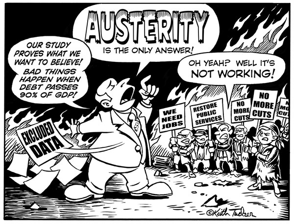 Keith Tucker - PoliticalCartoons.com - Austerity's not working - English -  AUSTERITY, Mark Gongloff on Money, Austerity Debunked, Austerity Discredited, Austerity Failure,  Reinhart Rogoff Austerity Research Errors, Reinhart Rogoff Debunked,  Reinhart Rogoff Research Errors, Business News,  Paul Krugman, economy, unemployment,