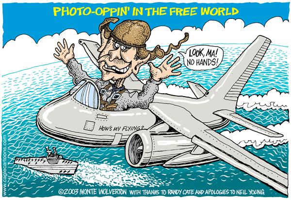 Wolverton - Cagle Cartoons - COLOR Photo-oppin - English - Bush, Lincoln, tailhook landing, pilot, plane, jet, jets, photo-op, photo op, air force, USAF, aircraft carrier, media, photo, george, w, pose, posing, military, neil young, song