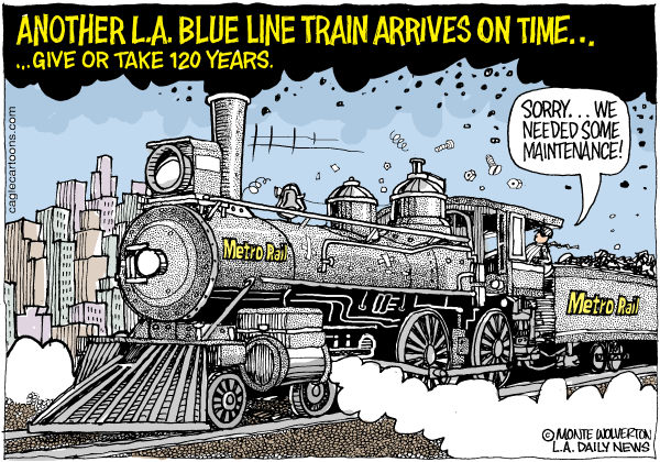 Wolverton - Cagle Cartoons - LOCAL-CA LA Blue Line Delays COLOR - English - MTA, Los Angeles, Public transportation, Metropolitan Transportation Authority, Blue Line, Trains, Metro