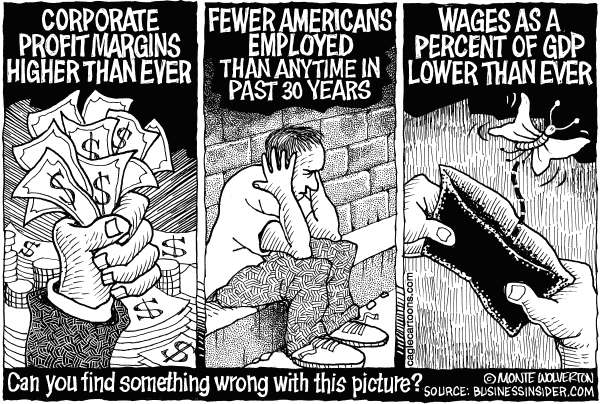 Wolverton - Cagle Cartoons - Corporate Profits High -- Employment Low - English - Corporations, Porfits, Profit margin, Employment, Unemployment, Wages