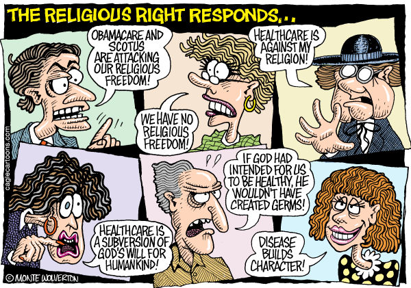 Wolverton - Cagle Cartoons - Religious Right and Obamacare COLOR - English - Religious Right, Conservative Christian, Obamacare, ACA, SCOTUS, Supreme Court