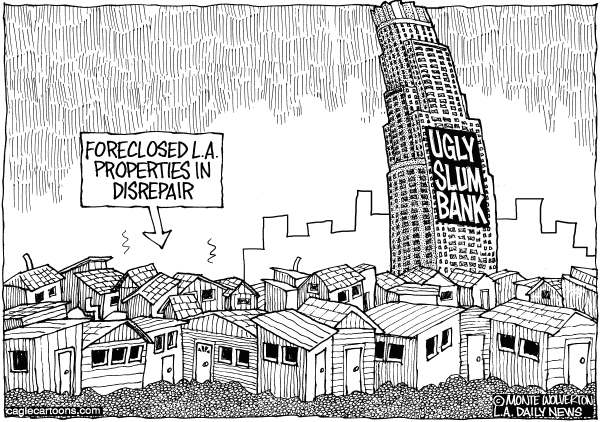 Wolverton - Cagle Cartoons - LOCAL-CA US Bank and Blighted LA Foreclosures - English - Mortgages, US Bank, Foreclosure, Blighted, neighborhoods, slum, slumlord, slums, Los Angeles