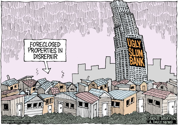 US Bank and Blighted Foreclosures © Wolverton,Cagle Cartoons,Mortgages, US Bank, Foreclosure, Blighted, neighborhoods, slum, slumlord, slums