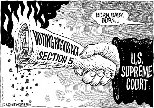 Wolverton - Cagle Cartoons - Voting Rights Act Under Fire - English - SCOTUS, Supreme Court, Voting Right Act, Section 5, Discrimination, Election, Voting, Votes, Alabama, Shelby County, African americans, Civil Rights