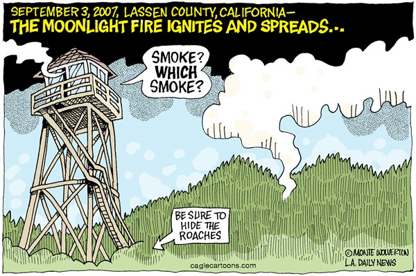 LOCAL CA Moonlight Fire Smoke © Wolverton,Cagle Cartoons,Moonilght fire, Lassen County, CAL Fire, US Forest Service, Forest Fire, Sierra Pacific